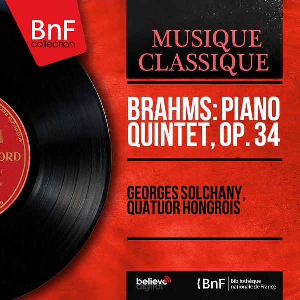 Georges Solchany, Quatuor Hongrois - Brahms: Piano Quintet, Op. 34 (Stereo Version)