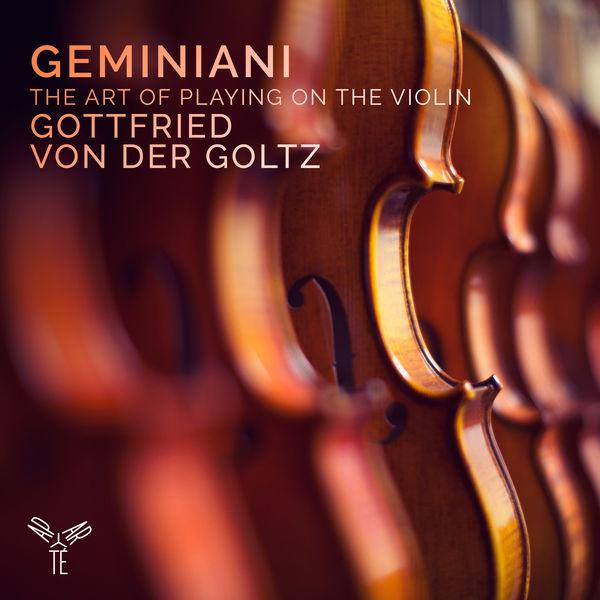 Gottfried von der Goltz - Geminiani : The Art of Playing on the Violin