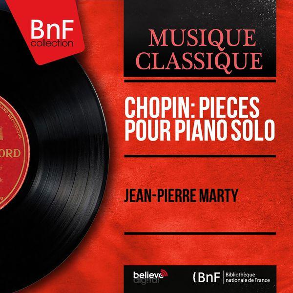 Jean-Pierre Marty - Chopin: Pièces pour piano solo (Mono Version)