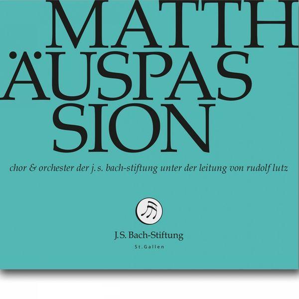 Chor der J. S. Bach-Stiftung - Matthäuspassion, BWV 244