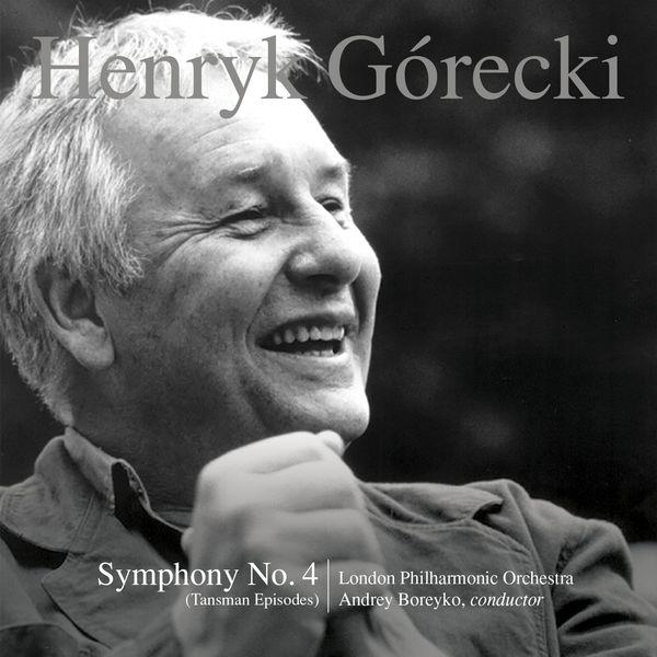 London Philharmonic Orchestra - Henryk Górecki: Symphony No. 4, Op. 85 (Tansman Episodes)