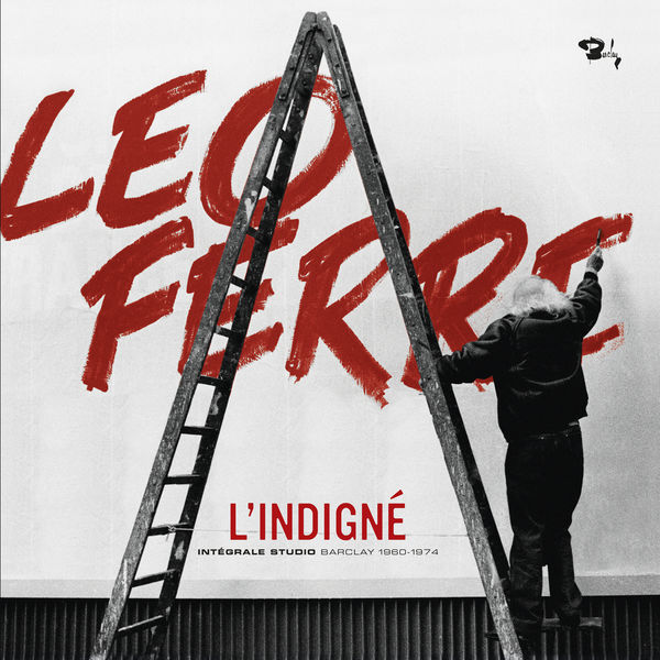 Léo Ferré - Léo Ferré. L'Indigné