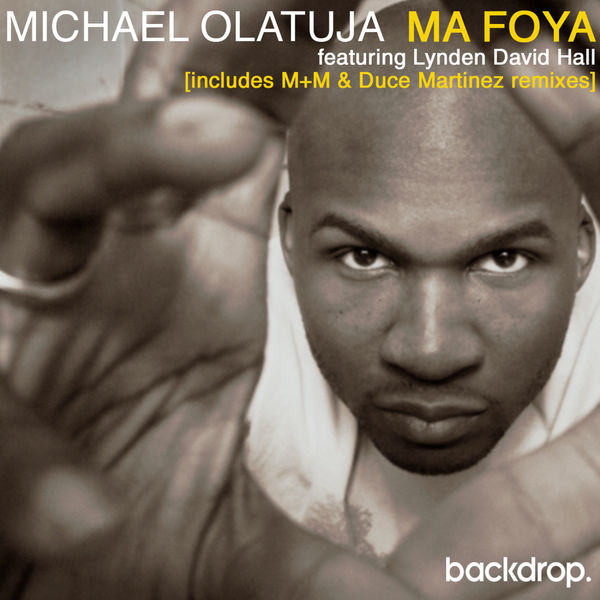 Michael Olatuja - Ma Foya feat Lynden David Hall (Remixes)