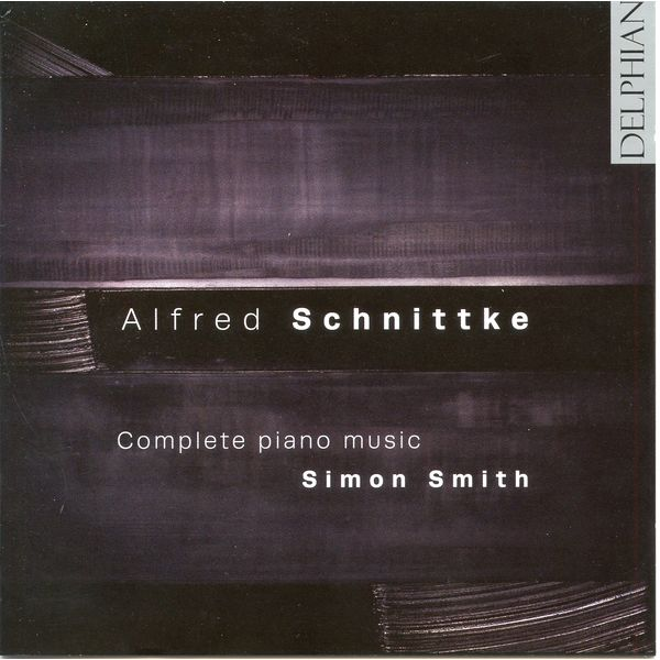 Simon Smith - Alfred Schnittke: Complete Piano Music
