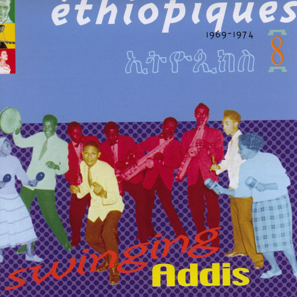 Various Artists - Ethiopiques, Vol 8 : Swinging Addis (1969-1974)