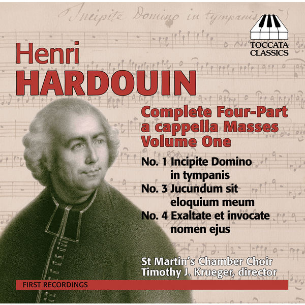 Timothy J. Krueger - Henri Hardouin : Complete Four-Part a cappella Masses (vol. 1)