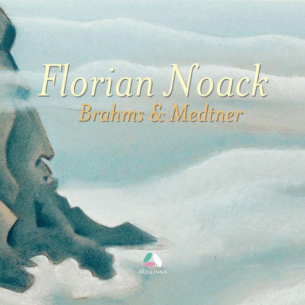 Florian Noack - Brahms & Medtner: Piano Works