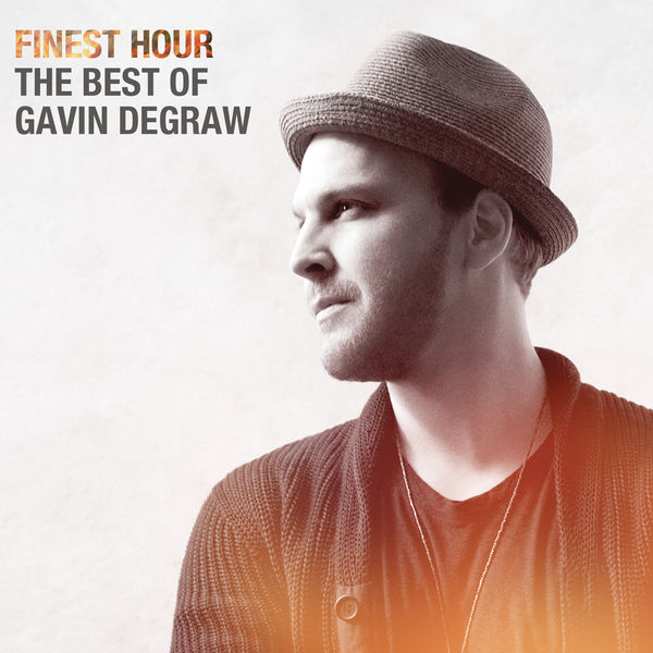 Finest Hour The Best Of Gavin Degraw Gavin Degraw Download And