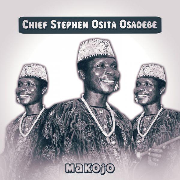 Album Makojo, Chief Stephen Osita Osadebe | Qobuz: download