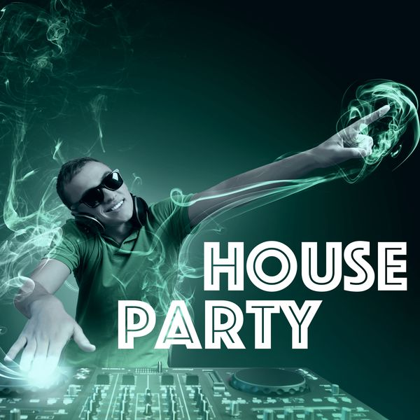 House Party - Alternative House Music for Party Hard, Dance