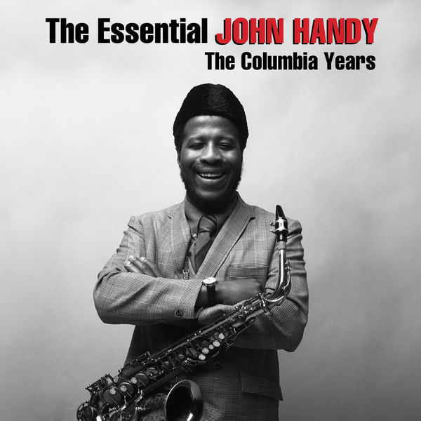 John Handy - The Essential John Handy: The Columbia Years