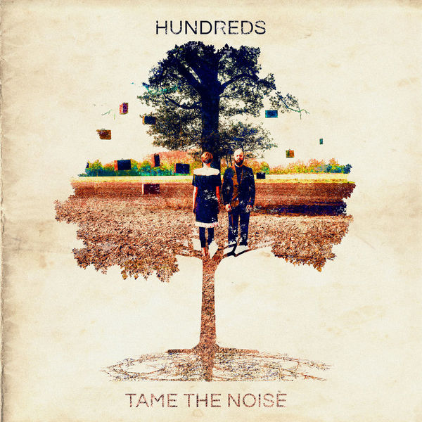 Hundreds - Tame the Noise