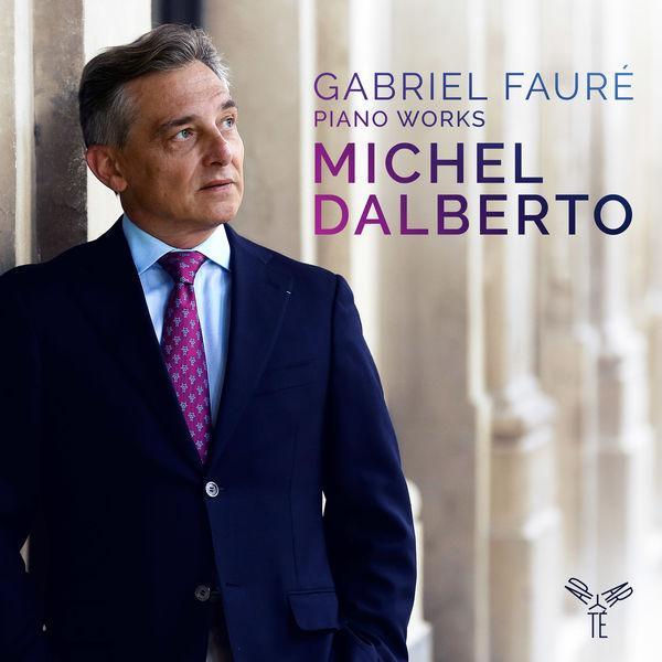 Michel Dalberto - Gabriel Fauré : Piano Works