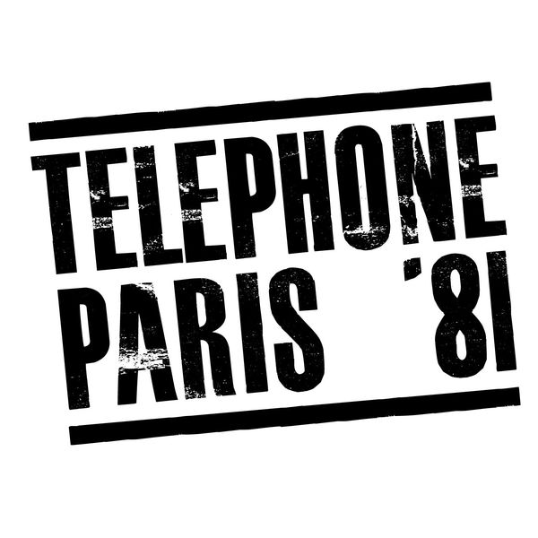 Téléphone Paris '81   (Live ; Remasterisé en 2015)