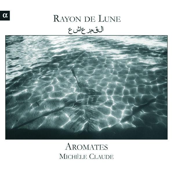 Aromates - Rayon de Lune: Musique des Ommeyades