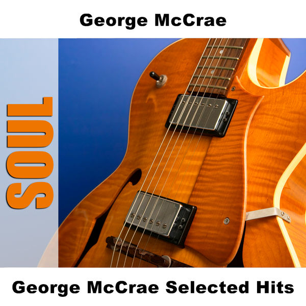 George McCrae - George McCrae Selected Hits