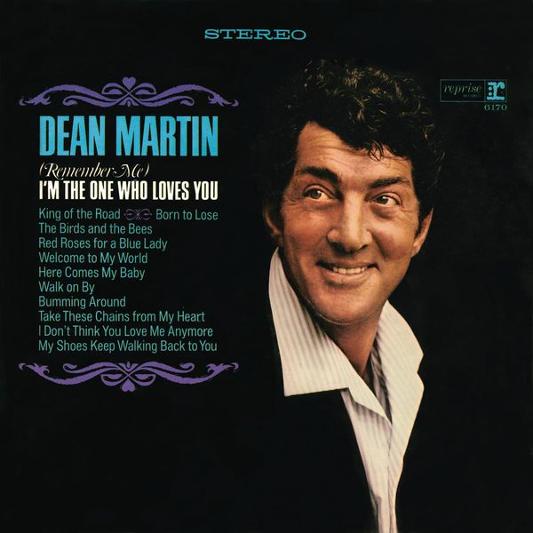 Dean Martin - (Remember Me) I'm the One That Loves You
