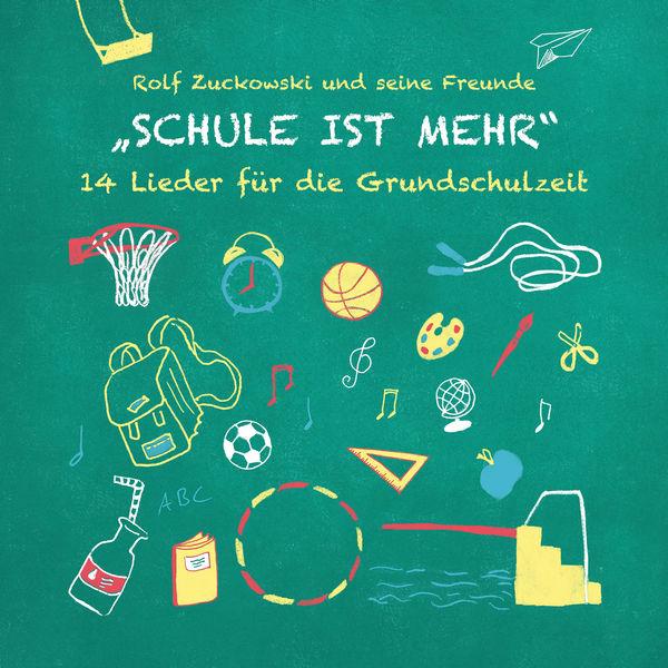 Rolf Zuckowksi - Schule ist mehr - 14 Lieder für die Grundschulzeit
