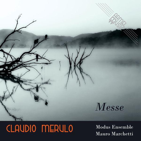 Modus Ensemble, Mauro Marchetti - Claudio Merulo: Messe