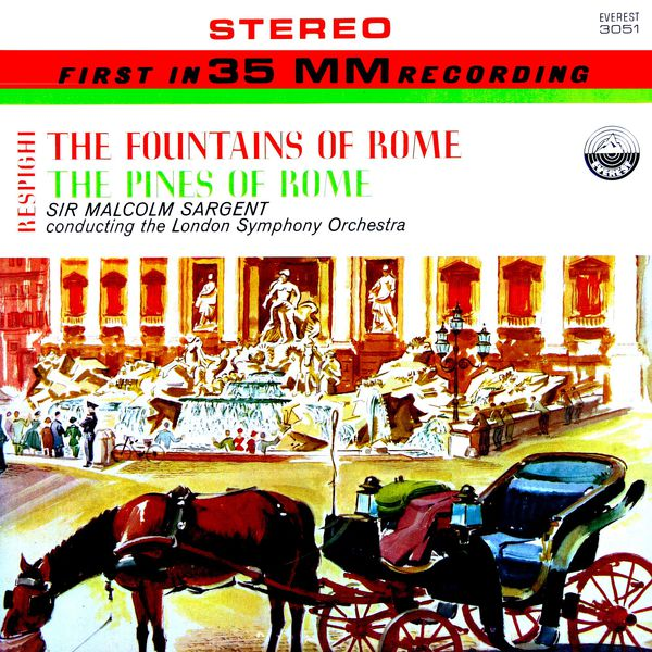 London Symphony Orchestra - Respighi: The Fountains of Rome & The Pines of Rome (Transferred from the Original Everest Records Master Tapes)