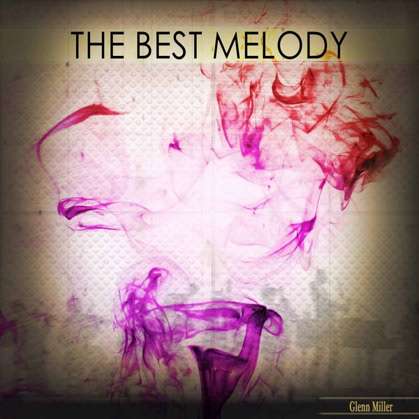 Glenn Miller - The Best Melody