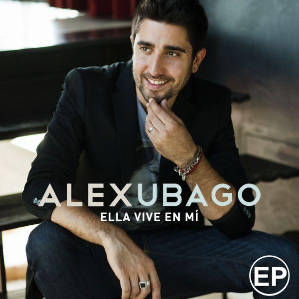 Alex Ubago - Ella vive en mi EP
