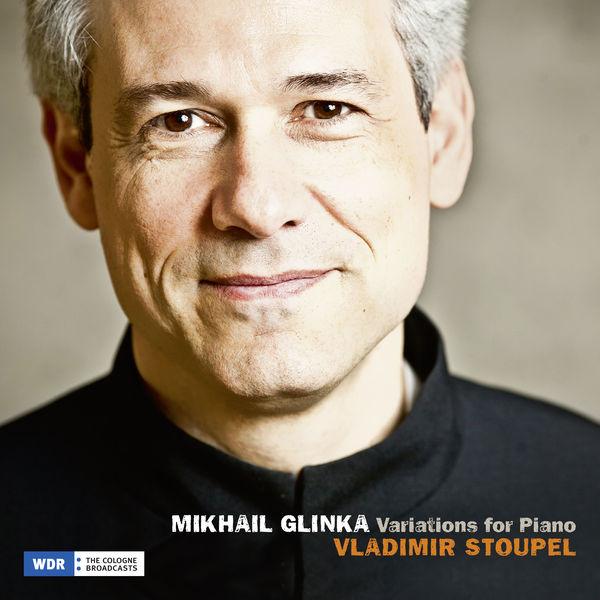 Vladimir Stoupel - Mikhail Glinka: Variations for Piano