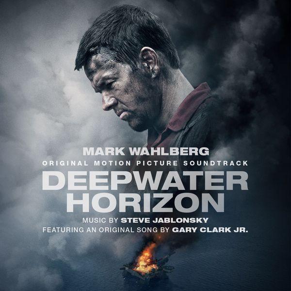 Steve Jablonsky - Deepwater Horizon Original Motion Picture Soundtrack
