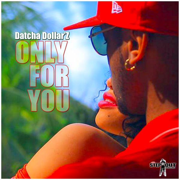 Datcha Dollar'z - Only for You