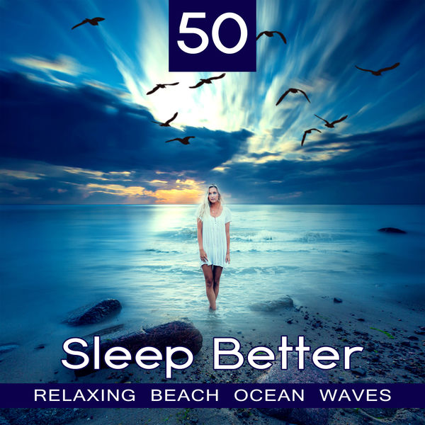 50 Sleep Better: Relaxing Beach Ocean Waves – Music for Deep