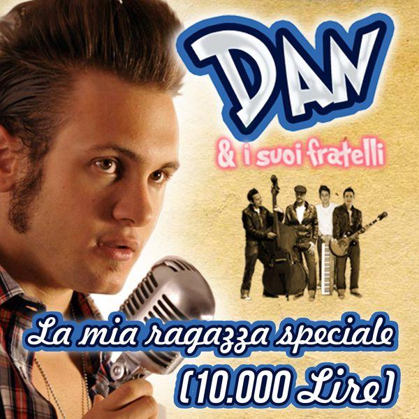 Dan & i suoi fratelli - La mia ragazza speciale (10.000 lire)