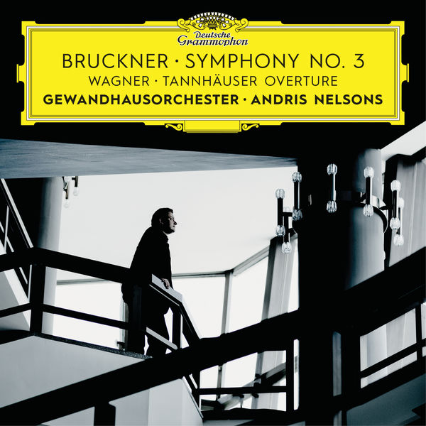 Andris Nelsons - Bruckner : Symphony No. 3 & Wagner (Live)