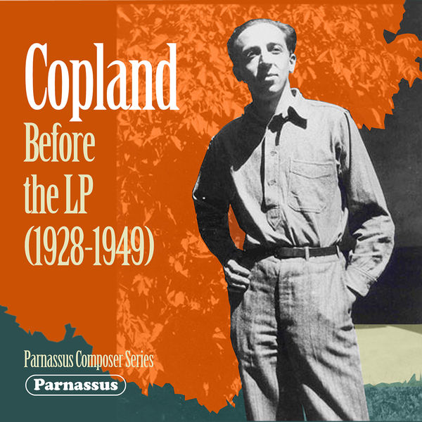 Aaron Copland - Copland Before the LP