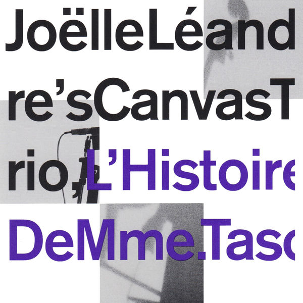 Joëlle Léandre's Canvas Trio - L'histoire De Mme. Tasco