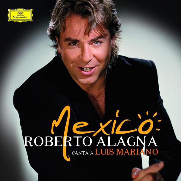 Roberto Alagna - Mexico : Roberto Alagna canta a Luis Mariano