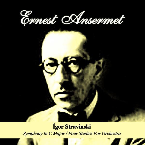 Igor Stravinski - Ígor Stravinski: Symphony In C Major / Four Studies For Orchestra