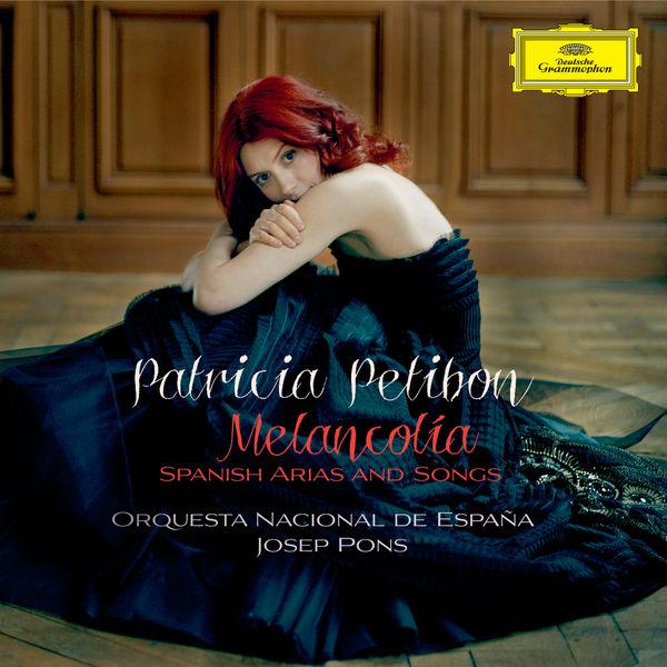 Patricia Petibon - Melancolía - Spanish Arias and Songs