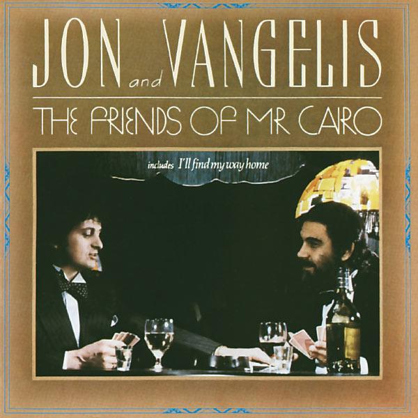 Jon & Vangelis - The Friends Of Mr Cairo