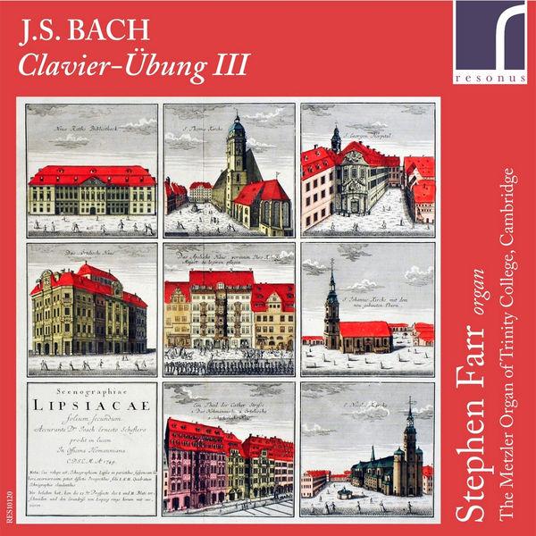 Stephen Farr - Bach: Clavier-Übung III