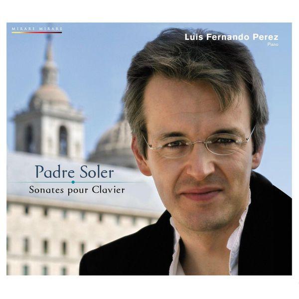 Luis Fernando Perez - Padre Soler : Sonates pour clavier