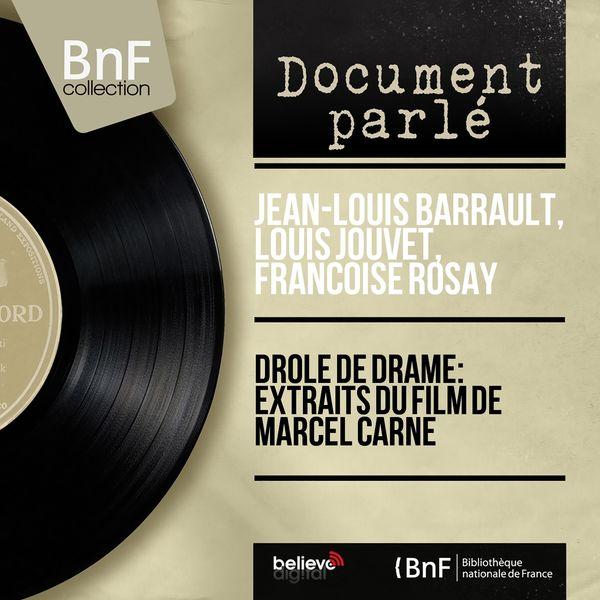 Jean-Louis Barrault, Louis Jouvet, Françoise Rosay - Drôle de drame: extraits du film de Marcel Carne (Mono version)