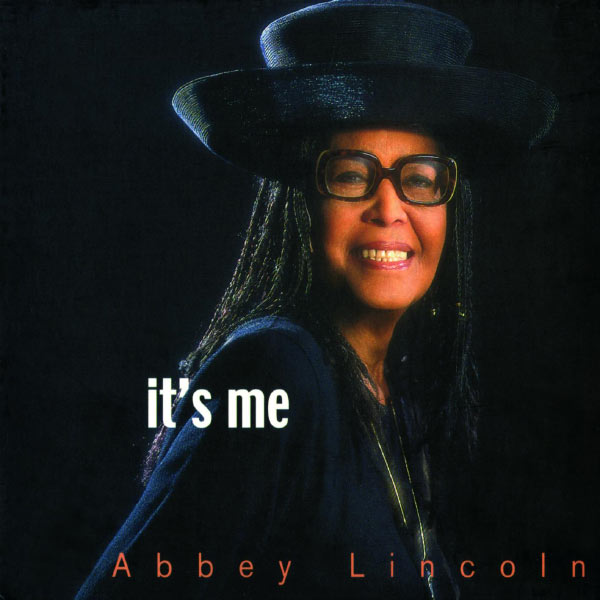 Abbey Lincoln - It's Me