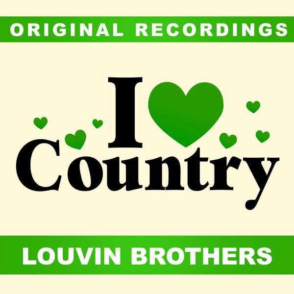The Louvin Brothers - I Love Country