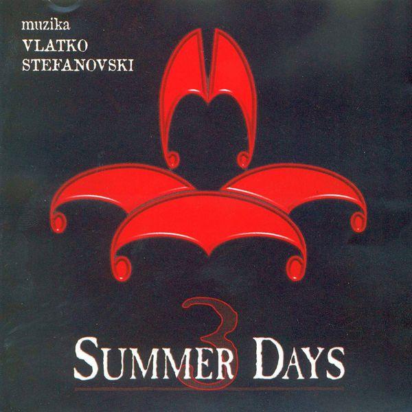 Vlatko Stefanovski - Three Summer Days
