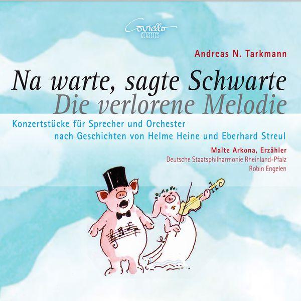 Malte Arkona, Deutsche Staatsphilharmonie Rheinland-Pfalz - Tarkmann: Na warte, sagte Schwarte - Die verlorene Melodie