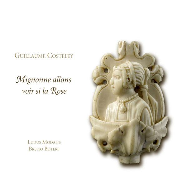 Ludus Modalis - Guillaume Costeley : Mignonne, allons voir si la rose