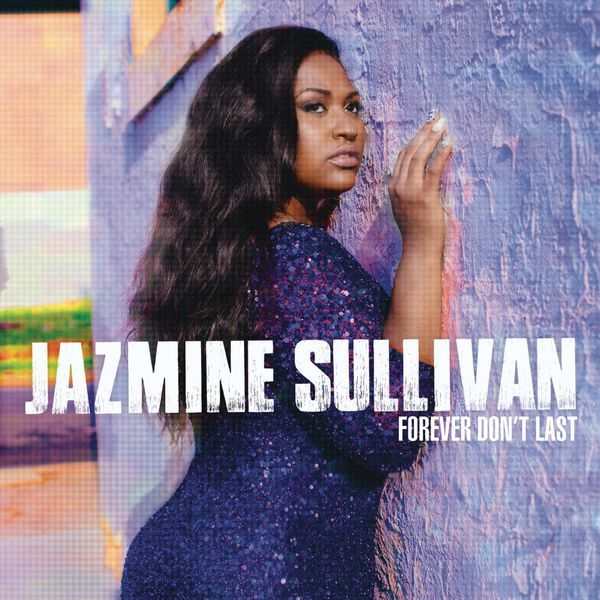 Jazmine Sullivan|Forever Don't Last