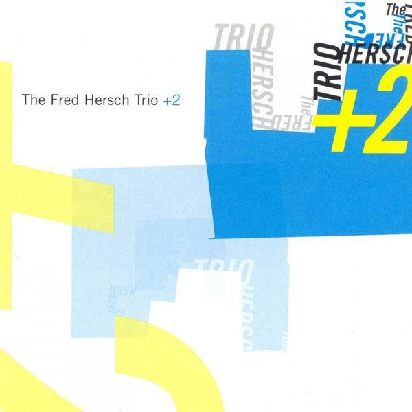 Fred Hersch - Trio + 2