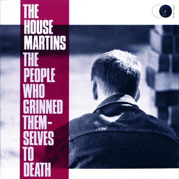 The Housemartins|The People Who Grinned Themselves To Death