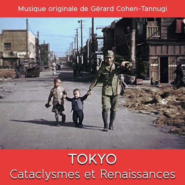 Gérard Cohen-Tannugi - Tokyo cataclysmes et renaissances (Original TV Serie Soundtrack)